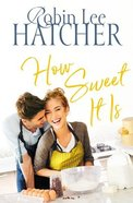 How Sweet It is (#03 in Legacy Of Faith Series) eBook