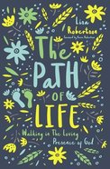 The Path of Life: Walking in the Loving Presence of God Paperback