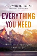 Everything You Need: 8 Essential Steps to a Life of Confidence in the Promises of God Paperback