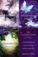 Unblemished Trilogy, the : Unblemished, Unraveling, Unbreakable (3 Books in 1) (The Unblemished Trilogy Series) eBook