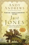 Just Jones: Sometimes a Thing is Impossible...Until It is Actually Done (Noticer Trilogy Series) Hardback