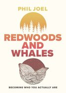 Redwoods and Whales: Becoming Who You Actually Are Paperback
