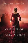 The Vanishing At Loxby Manor Paperback