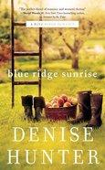 Blue Ridge Sunrise (#01 in Blue Ridge Romance Series) Mass Market