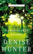 Honeysuckle Dreams (#02 in Blue Ridge Romance Series) Mass Market