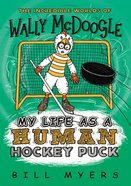 My Life as a Human Hockey Puck (#07 in Wally McDoogle Series) Paperback