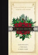A Timeless Christmas: A Collection of Classic Stories and Poems Hardback