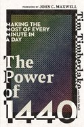 The Power of 1440: Making the Most of Every Minute in a Day Paperback