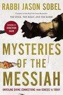 Mysteries of the Messiah: Unveiling Divine Connections From Genesis to Today Hardback
