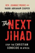 The Next Jihad: Stop the Christian Genocide in Africa Paperback