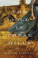 The Gold in These Hills Paperback