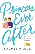 Princess Ever After (#02 in The Royal Wedding Series) Paperback