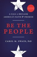 Be the People: A Call to Reclaim America's Faith and Promise Paperback