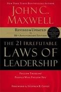 The 21 Irrefutable Laws of Leadership (And 2007) Hardback