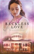 A Reckless Love (Daughtry House Book #3) (#03 in Daughtry House Series) eBook