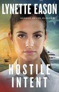 Hostile Intent (#04 in Danger Never Sleeps Series) Paperback