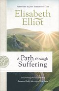 A Path Through Suffering: Discovering the Relationship Between God's Mercy and Our Pain Paperback