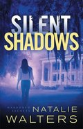 Silent Shadows (#03 in Harbored Secrets Series) Paperback