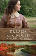 Dreams Rekindled (#02 in Mesquite Springs Series) Paperback