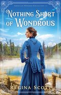 Nothing Short of Wondrous (American Wonders Collection Book #2) (#02 in American Wonders Collection) eBook
