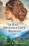 What Momma Left Behind eBook