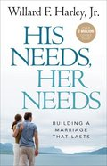 His Needs, Her Needs: Building a Marriage That Lasts Paperback