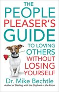The People Pleaser's Guide to Loving Others Without Losing Yourself Paperback