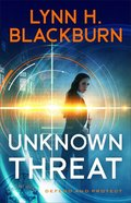 Unknown Threat (#01 in Defend And Protect Series) Paperback