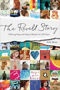 The Revell Story: Offering Hope and Help to Readers For 150 Years Paperback