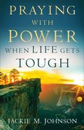Praying With Power When Life Gets Tough Paperback