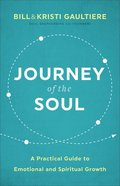 Journey of the Soul: A Practical Guide to Emotional and Spiritual Growth Paperback