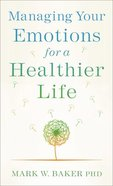Managing Your Emotions For a Healthier Life Paperback