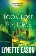 Too Close to Home (#01 in Women Of Justice Series) Paperback