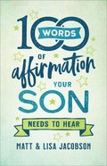 100 Words of Affirmation Your Son Needs to Hear Paperback