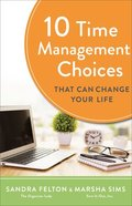 10 Time Management Choices That Can Change Your Life eBook