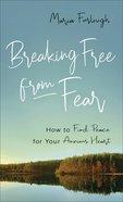 Breaking Free From Fear eBook