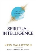 Spiritual Intelligence: The Art of Thinking Like God Paperback