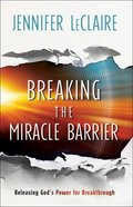 Breaking the Miracle Barrier eBook