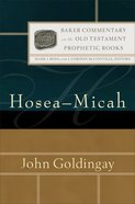 Hosea-Micah (Baker Commentary on the Old Testament: Prophetic Books) (Baker Commentary In The Old Testament: Prophetic Books Series) eBook