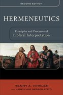 Hermeneutics: Principles and Processes of Biblical Interpretation (2nd Edition) Paperback