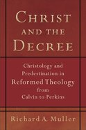 Christ and the Decree (Repackaged) Paperback