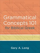 Grammatical Concepts 101 For Biblical Greek Paperback