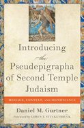 Introducing the Pseudepigrapha of Second Temple Judaism: Message, Context, and Significance Hardback