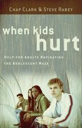 When Kids Hurt Paperback