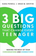 3 Big Questions That Change Every Teenager: Making the Most of Your Conversations and Connections Hardback