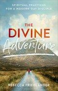 The Divine Adventure eBook