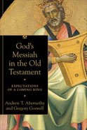God's Messiah in the Old Testament: Expectations of a Coming King Paperback