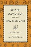 Empire, Economics, and the New Testament Hardback