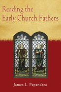 Reading the Early Church Fathers Paperback