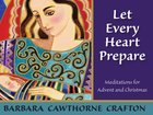 Let Every Heart Prepare Paperback